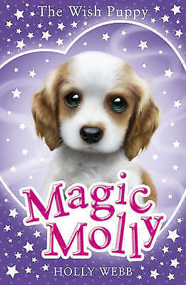 Magic Molly: The Wish Puppy, Webb, Holly , Good | Fast Delivery