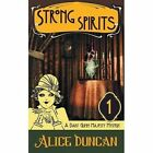 Strong Spirits a Daisy Gumm Majesty Mystery Book 1 Duncan Alice Paperback Print