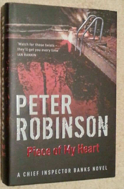 Peter Robinson SIGNED Piece of My Heart UKHC 1st Edn Chief Inspector Banks novel