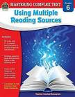 Mastering Complex Text Using Multiple Reading Sources Grd 6 by Karen McRae (Paperback / softback, 2015)