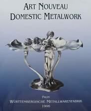 BOEK/LIVRE : WMF - ART NOUVEAU DOMESTIC METALWORK (zilverwerk,1906,pewter