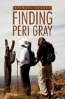 Finding Peri Gray 9781453578650 by Michael George Paperback