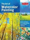 Collector's: The Art of Watercolor Painting : Master Techniques for Creating Stunning Works of Art in Watercolor by Thomas Needham, Helen Tse, Nancy Wylie, Deb Watson and Ronald Pratt (2013, Paperback)