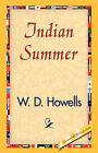 Indian Summer by Deceased W D Howells (Hardback, 2007)