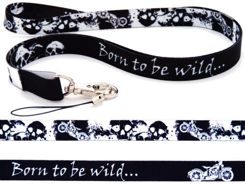 Born To Be Wild Calidad Satin Cordón Para Cuello Correa ideal para móviles, ID, llaves, Mp3