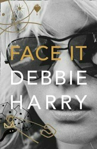 Face It A Memoir by Debbie Harry 9780008229429 | Brand New | Free UK Shipping