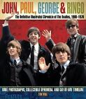 John, Paul, George, and Ringo: the Definitive Illustrated Chronicle of the Beatles, 1960-1970 : Rare Photographs, Collectible Ephemera, and Day-by-Day Timeline by Tim Hill (2007, Hardcover)