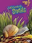 Let's Look at Snails by Laura Hamilton Waxman (Paperback / softback)
