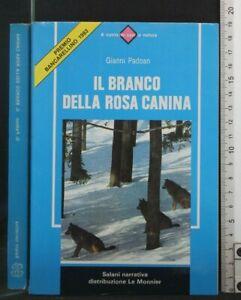 IL BRANCO DELLA ROSA CANINA. Gianni Padoan. Salani.