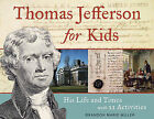Thomas Jefferson for Kids: His Life and Times with 21 Activities by Brandon Marie Miller (Paperback / softback, 2011)