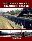 Southern Vans and Coaches in Colour by Mike King (Paperback, 2015)