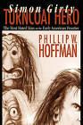 Simon Girty: Turncoat Hero by Phillip W Hoffman (Hardback, 2008)