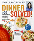 Dinner Solved! by Katie Workman (Paperback, 2015)