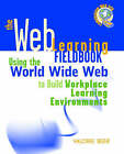 The Web Learning Fieldbook: Using the World Wide Web to Build Workplace Learning Environments by Valorie Beer (Paperback, 2000)