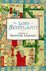The Lore of Scotland: A Guide to Scottish Legends by Sophia Kingshill, Jennifer Beatrice Westwood (Paperback, 2011)