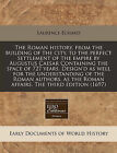 The Roman History, from the Building of the City, to the Perfect Settlement of the Empire by Augustus Caesar Containing the Space of 727 Years. Design'd as Well for the Understanding of the Roman Authors, as the Roman Affairs. the Third Edition (1697) by Laurence Echard (Paperback / softback, 2010)