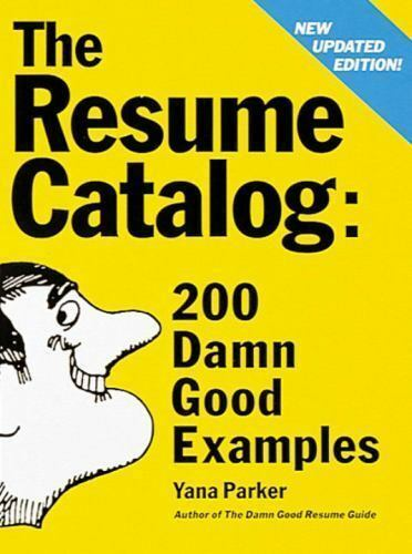The Resume Catalogue 200 Damn Good Examples By Yana Parker 1996 Uk Paperback Revised For Sale Online Ebay