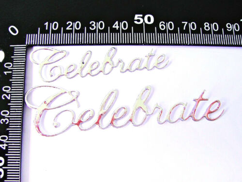 Any Colour Celebration// Sentiments 2 Sizes 10 Celebrate Die Cuts Birthday