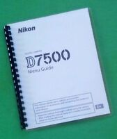 Nikon D7500 Camera Laser Printed 238 Page Owners Manual Menu Guide