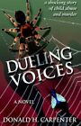 Dueling Voices 9781413476316 by Donald H Carpenter Hardback