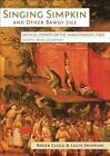 Singing Simpkin and Other Bawdy Jigs: Musical Comedy on the Shakespearean Stage: Scripts, Music and Context by Lucie Skeaping, Roger Clegg (Paperback, 2014)