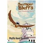Seymour Bluffs, the Towboat Hero by Phyllis Hand Bechtold (Paperback / softback, 2013)