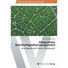 Integratives Nachhaltigkeitsmanagement by Maislinger-Knoll Petra (Paperback / softback, 2013)