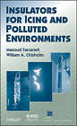 Insulators for Icing and Polluted Environments by Masoud Farzaneh, William A. Chisholm (Hardback, 2009)