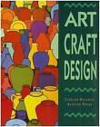 Art, Craft, Design by Maureen Roche, Clodagh Holahan (Paperback, 1993)