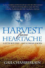 Harvest from Heartache by Gail Chamberlain (Paperback, 2006)