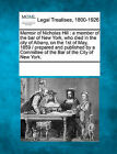 Memoir of Nicholas Hill: A Member of the Bar of New York, Who Died in the City of Albany, on the 1st of May, 1859 / Prepared and Published by a Committee of the Bar of the City of New York. by Gale, Making of Modern Law (Paperback / softback, 2011)