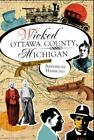 Wicked Ottawa County, Michigan by Amberrose Hammond (Paperback / softback, 2011)