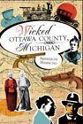 Wicked Ottawa County, Michigan by Amberrose Hammond (Paperback / softback, 2011)