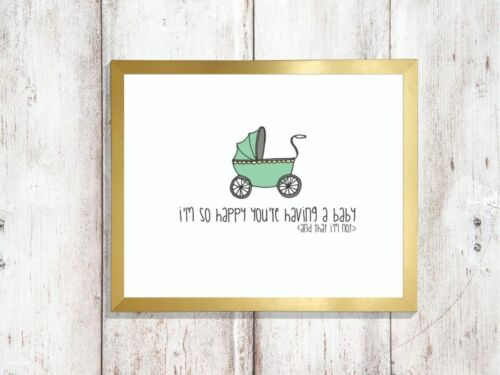 im so happy Print your having baby a4 glossy poster quote wall art UNFRAMED