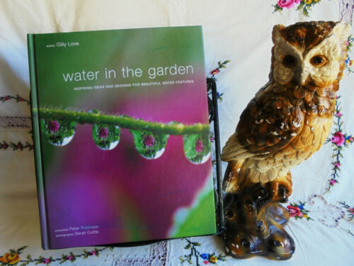 1 of 1 - WATER IN THE GARDEN IDEAS & DESIGNS FOR WATER FEATURES 1st EDITION HARD COVER