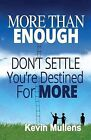 More Than Enough by Kevin Mullens (Paperback / softback, 2013)