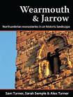 Wearmouth and Jarrow: Northumbrian Monasteries in an Historic Landscape by Alex Turner, Sarah Semple, Sam Turner (Paperback, 2013)