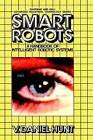 Smart Robots: A Handbook of Intelligent Robotic Systems by V. Daniel Hunt (Hardback, 1985)