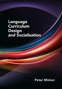 Language-Curriculum-Design-and-Socialisation-by-Peter-Mickan-NEW-Book-FREE-amp-F