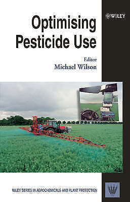 1 of 1 - NEW Optimising Pesticide Use (Wiley Series in Agrochemicals & Plant Protection)