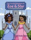 The Colorful Adventures of Zoe & Star  : An Activity and Coloring Book by Crystal Swain-Bates (Paperback / softback, 2013)