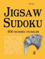 Jigsaw Sudoku : 500 Sudoku Puzzles 2 by Pit Fox (2014, Paperback)