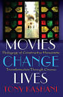 Movies Change Lives: Pedagogy of Constructive Humanistic Transformation Through Cinema by Tony Kashani (Paperback, 2015)