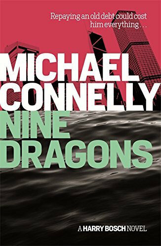 MICHAEL CONNELLY __ NINE DRAGONS _ RED COVER __ BRAND NEW __ FREEEPOST UK