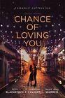 Chance of Loving You: Romance Collection by Susan May Warren, Candace Calvert, Terri Blackstock (Hardback, 2015)