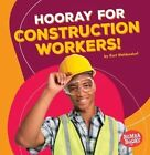 Hooray for Construction Workers! by Kurt Waldendorf (Paperback / softback, 2016)