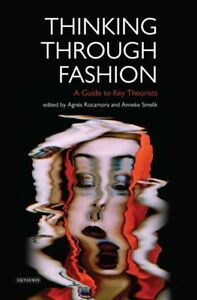 Thinking-Through-Fashion-A-Guide-to-Key-Theorists-Paperback-by-Rocamora-A