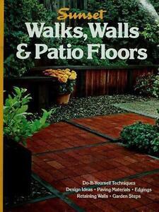 Walks Walls And Patio Floors (Sunset Gardening & Outdoor Building Books) 9780376017062 | EBay