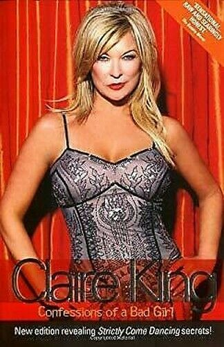 Claire King: Confessions Of A Bad Girl Claire King