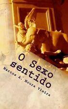 O Sexo Sentido : Livro Três: a Revoada Dos Elefantes by Marcos A. Moura...